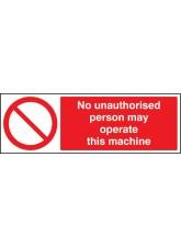 No Unauthorised Person May Operate this Machine