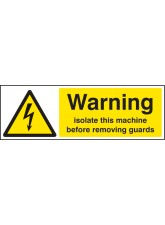 Warning Isolate Machine Before Removing Guards