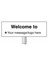 Welcome to (Your Message) Verge Sign with 800mm Post